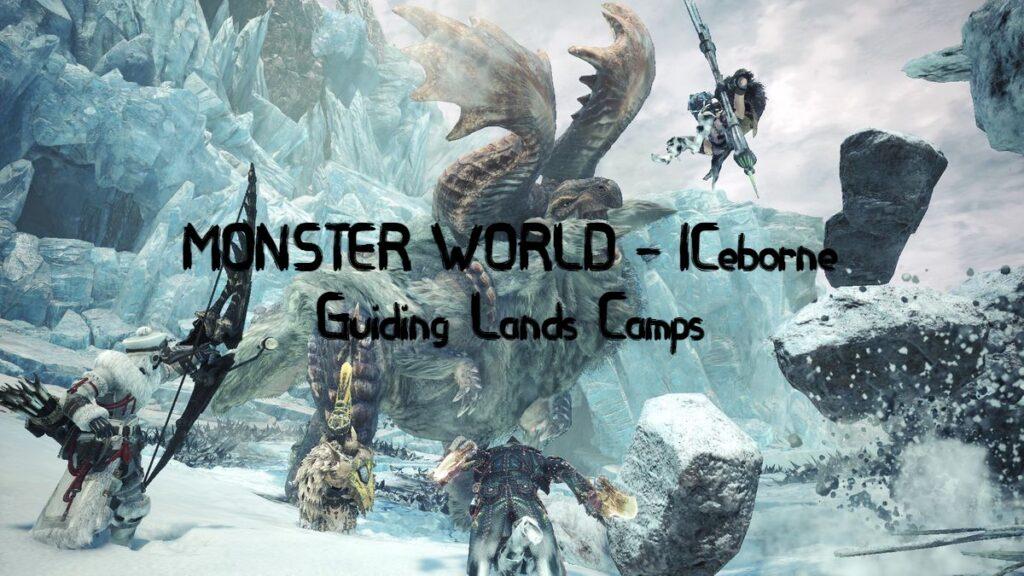MHW Iceborne guiding lands camp locations