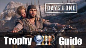 days gone trophy guide