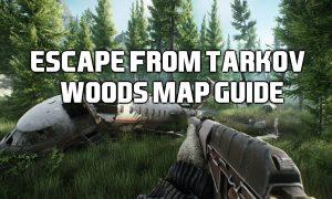 EFT Woods map guide