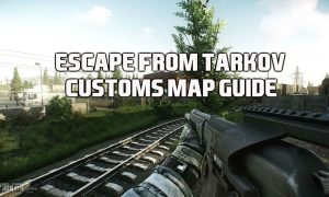 EFT customs map guide