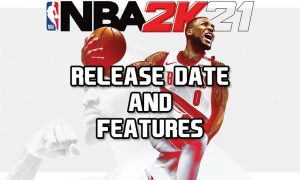 NBA 2K21 – Release Date & Features
